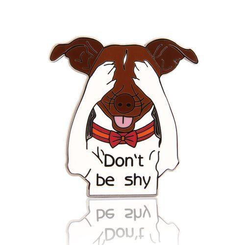 Don't Be Shy Dog Enamel Pins