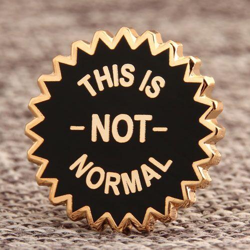 Custom Not Normal Pins