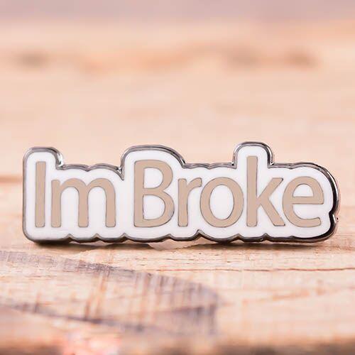 Im Broke Enamel Pins